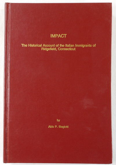 Image for Impact: The Historical Account of the Italian Immigrants of Ridgefield, Connecticut