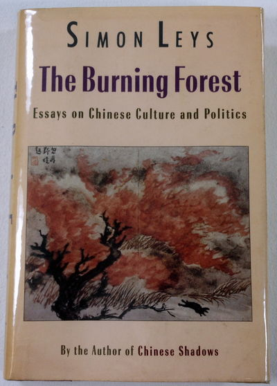 Position Paper Essay Image For The Burning Forest Essays On Chinese Culture And Politics Essay Of Health also What Is An Essay Thesis The Burning Forest Essays On Chinese Culture And Politics Thesis Statement For Process Essay
