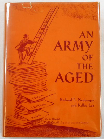 Image for An Army of the Aged. A History and Analysis of the Townsend Old Age Pension Plan