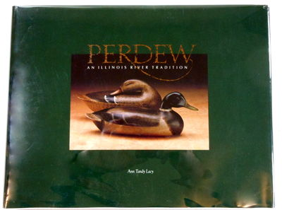 Image for Perdew, an Illinois River Tradition: The Genius and Artistry of Charles and Edna Perdew