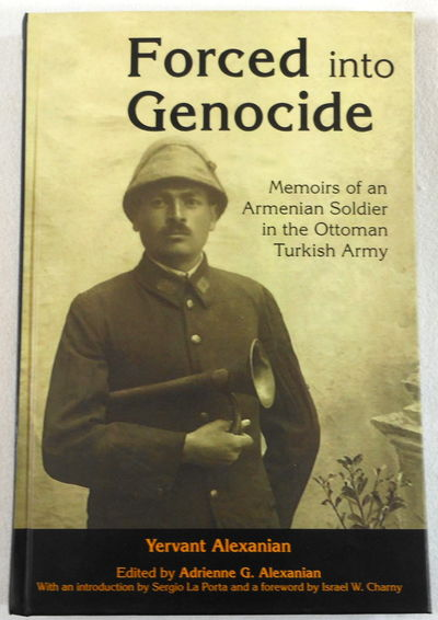 Image for Forced into Genocide: Memoirs of an Armenian Soldier in the Ottoman Turkish Army (Genocide Studies)