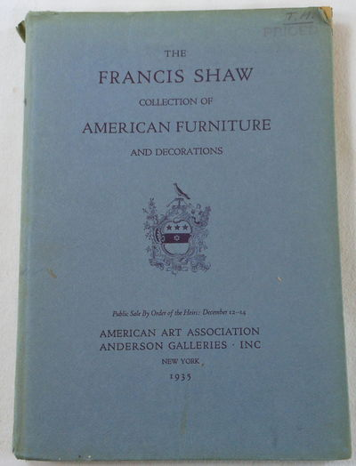 Image for The Francis Shaw Collection of American Furniture and Decorations. New York: December 12-14, 1935. Catalogue 4124