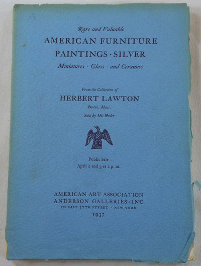 Image for Rare and Valuable American Furniture, Paintings, Silver from the Collection of Herbert Lawton. New York: April 1937
