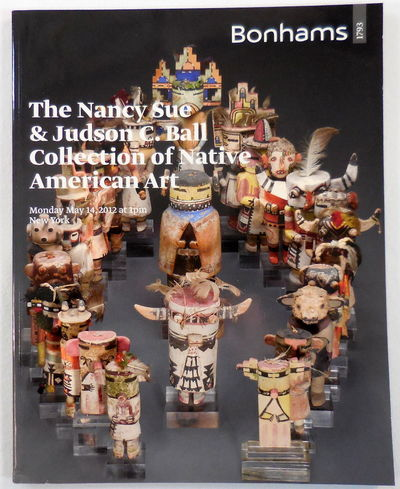 Image for The Nancy Sue & Judson C. Ball Collection of Native American Art. New York: May 14, 2012