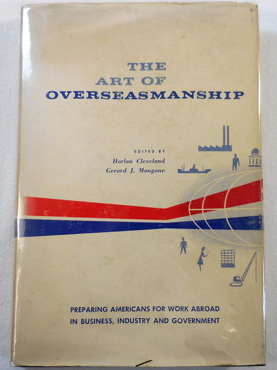 Image for The Art of Overseasmanship [Preparing Americans for Work Abroad in Business, Industry and Government]