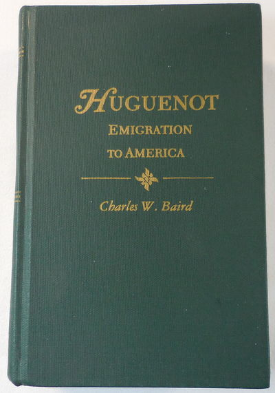 Image for History of the Huguenot Emigration to America. Two Volumes in One