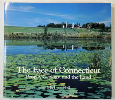 Image for The Face of Connecticut:  People, Geology and the Land