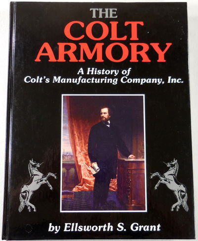 Image for The Colt Armory: A History of Colt's Manufacturing Company, Inc.