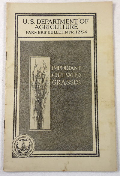 Image for Important Cultivated Grasses. Farmers' Bulletin No. 1254. U.S. Department of Agriculture