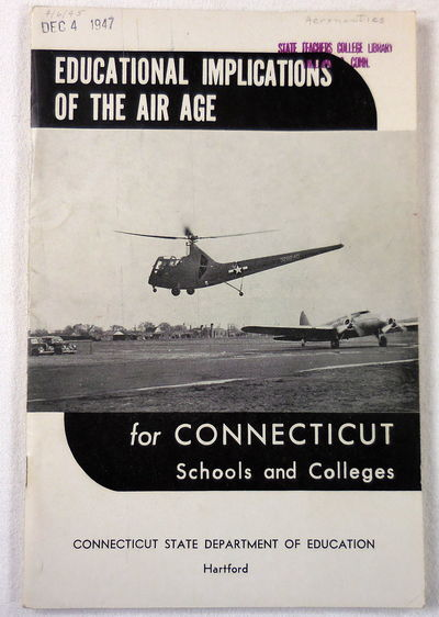Image for Educational Implications of the Air Age. Curriculum Laboratory Bulletin 10, Connecticut State Department of Education