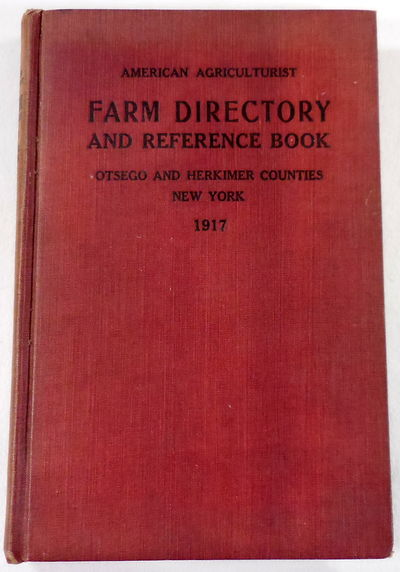 Image for American Agriculturist Farm Directory and Reference Book of Otsego and Herkimer Counties, New York 1917