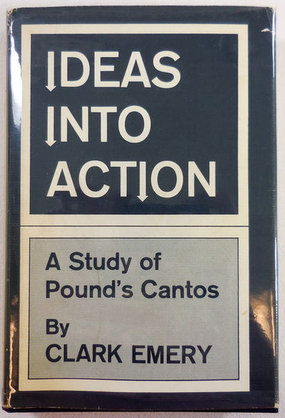 Image for Ideas into Action: A Study of Pounds Cantos