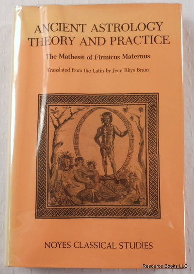 Image for Ancient Astrology: Theory and Practice = Matheseos Libri VIII