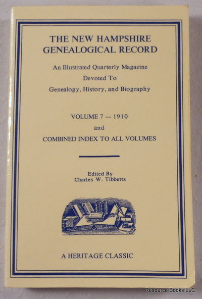 Image for The New Hampshire Genealogical Record: An Illustrated Quarterly Magazine Devoted to Genealogy, History, and Biography.  Volume 7 - 1910, Plus Combined Index to All Volumes