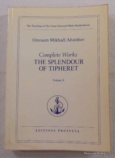 Image for The Splendour of Tipheret.  Complete Works Volume X  Initiatic Teaching of the Fraternite Blanche Universelle