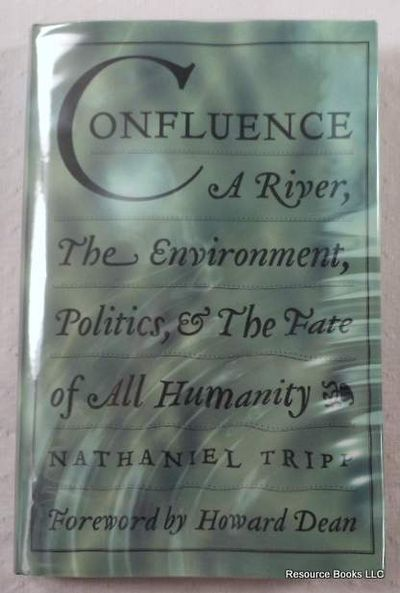 Image for Confluence: A River, The Environment, Politics, & The Fate Of All Humanity