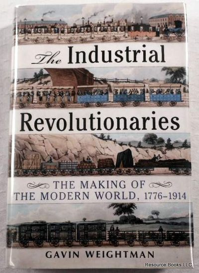 Image for The Industrial Revolutionaries: The Making of the Modern World 1776-1914