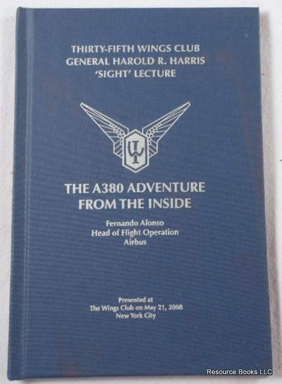 Image for The A380 Adventure from the Inside.  Thirty-Fifth Wings Club General Harold R. Harris 'Sight' Lecture