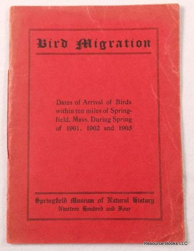 Image for Bird Migration.  Dates of Arrivals of Birds Within Ten Miles of Springfield, Mass. During Spring of 1901, 1902 and 1903