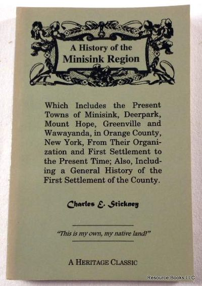 Image for A History of the Minisink Region: Which Includes the Present Towns of Minisink, Deerpark, Mount Hope, Greenville and Wawayanda, in Orange County, New York, from Their Organization and First Settlement to the Present Time; Also, Including a General History