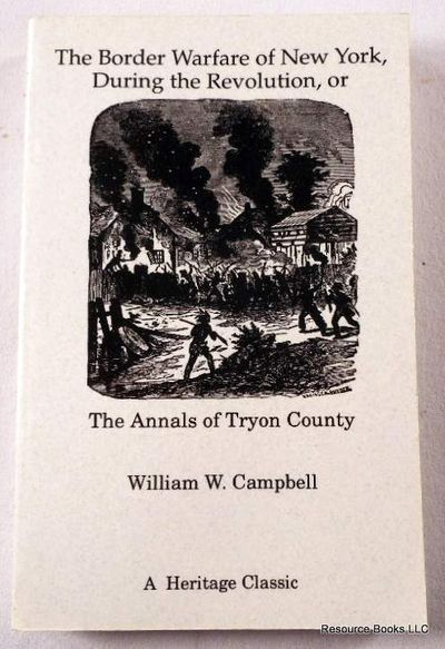 Image for The Border Warfare of New York During the Revolution: The Annals of Tryon County