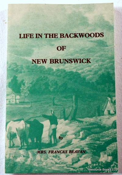 Image for Life in the Backwoods of New Brunswick