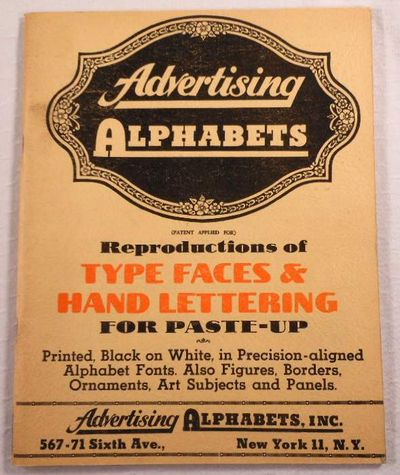 Image for Advertising Alphabets: Reproductions of Type Faces and Hand Lettering for Paste-up. Printed, Black on White, in Precision-aligned Alphabet Fonts. Also Figures, Borders, Ornaments, Art Subjects and Panels