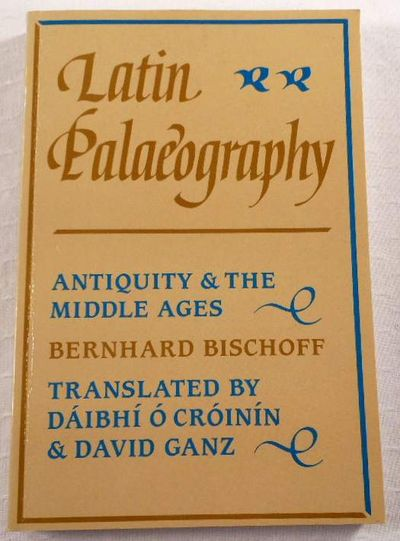 Image for Latin Palaeography: Antiquity and the Middle Ages
