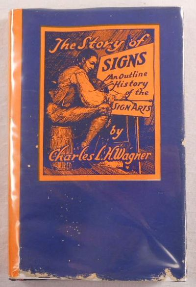 Image for The Story of Signs. An Outline History of the Sign Arts from Earliest Recorded Times to the Present Atomic Age