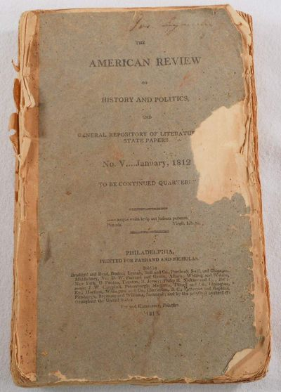 Image for The American Review of History and Politics. Volume III. No. V [5], January 1812. General Repository of Literature and State Papers