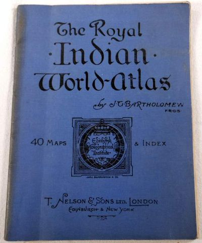 Image for The Royal Indian World-Atlas. A Series of Full Coloured Maps with Index