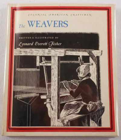 Image for The Weavers. Colonial American Craftsmen Series