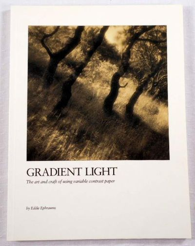 Image for Gradient Light: The Art and Craft of Using Variable-Contrast Paper