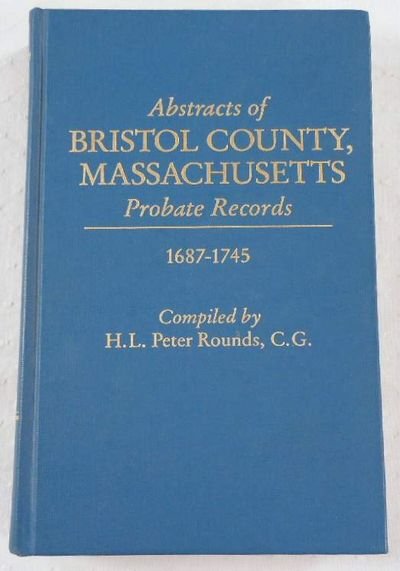 Image for Abstracts of Bristol County, Massachusetts Probate Records, 1687-1745