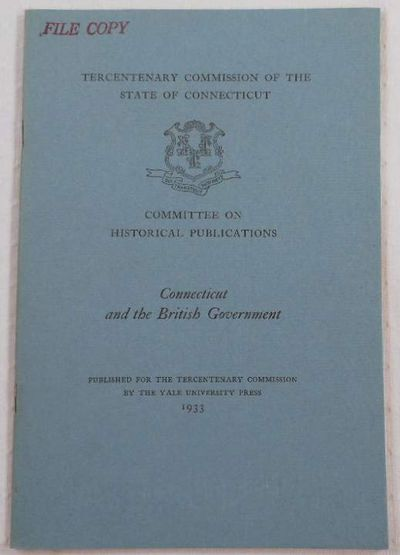 Image for Connecticut and the British Government.  Tercentary Commission of the State of Connecticut