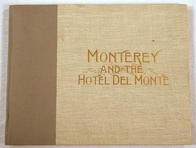 Image for Monterey and the Hotel Del Monte. Photo-gravures