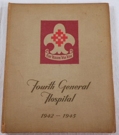 Image for Fourth General Hospital, United States Army 1942-1945 [Melbourne, Australia]. A Pictorial History